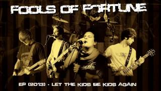 Fools of Fortune - Let The Kids Be Kids Again