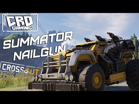 Crossout: Summator Nailgun [ver. 0.11.0]