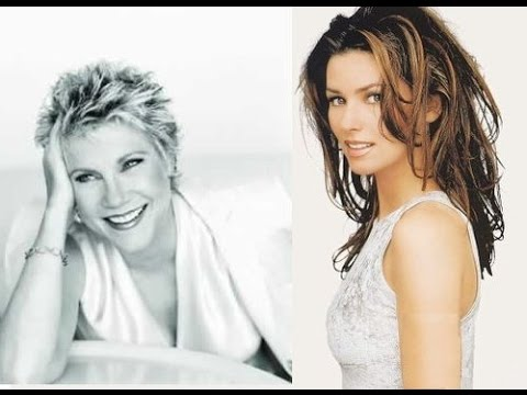 You Needed Me by Shania Twain & Anne Murray