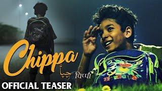 Chippa Official Teaser - Sunny Pawar   Safdar Rahman   Chandan Roy Sanyal   Coming Soon