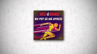 NELI & BONEL - Nu pot sa ma opresc (Official Audio)