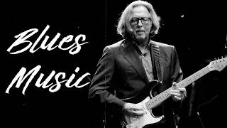 Relaxing Blues Music | Best Of Slow Blues/Rock #1-2-3 | Greatest Blues Songs Of All Time
