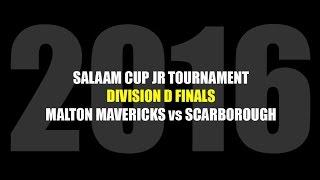 2016 Salaam Cup Jr Tournament Division D Championship finals: Malton Mavericks vs Scarborough