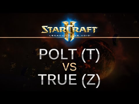 StarCraft 2 - Legacy of the Void - Polt (T) v True (Z) Best of 7!