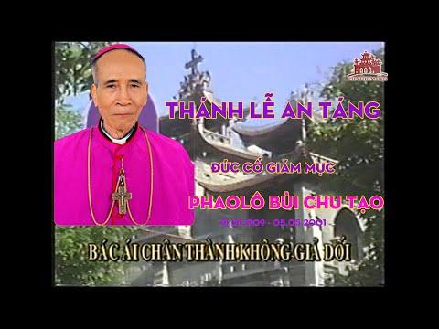 Phim tư liệu: Thánh lễ an táng Đức cố Giám mục Phaolô Bùi Chu Tạo