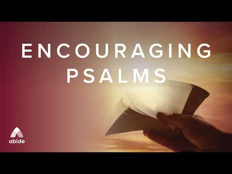ENCOURAGING PSALMS TO RELAX & DWELL ON | Peaceful Abide Bible Meditations with GOD'S PROTECTION