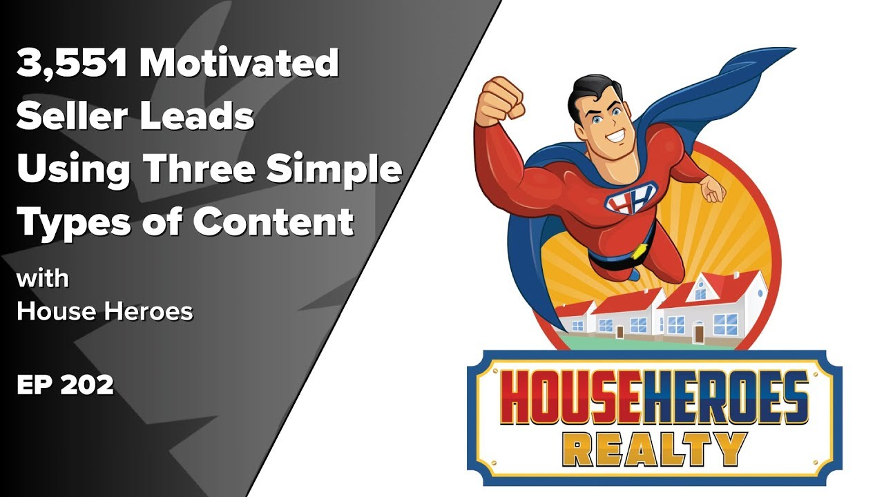 "How ""House Heroes"" Got 3,551 Motivated House Seller Leads in 2019 With 3 Simple Types of Content"