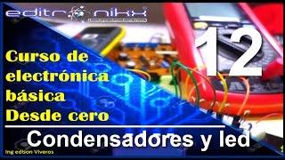 curso de electrónica básica desde cero | Basic electronics course (#12 condensadores y led )