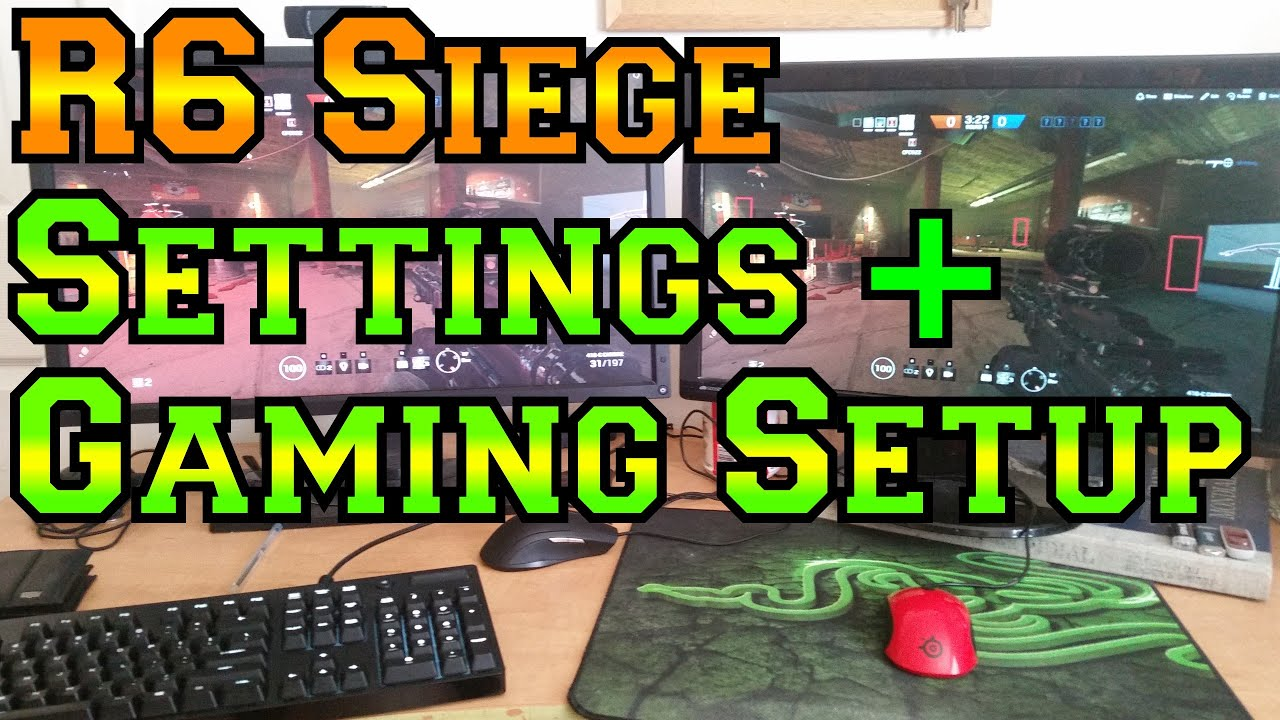 Gaming Setup and Settings - Rainbow Six Siege