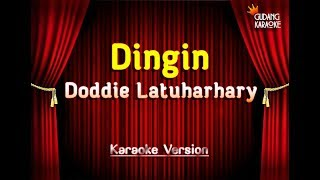 Video Doddie Latuharhary - Dingin Karaoke download MP3, 3GP, MP4, WEBM, AVI, FLV September 2018