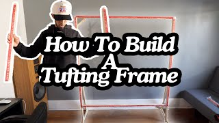 How To Build A Tufting Frame