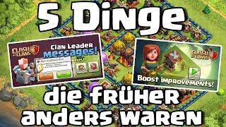5 DINGE DIE FRÜHER ANDERS WAREN #4 /// Let's Talk /// Clash of Clans deutsch ///