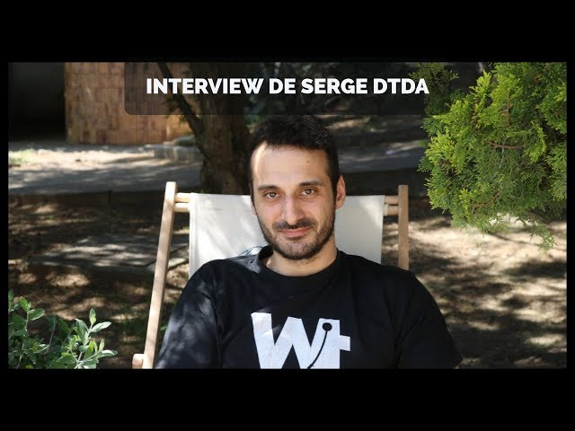 Interview de Serge DTDA