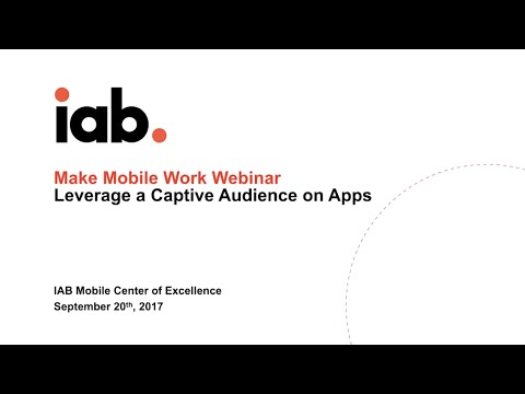 IAB Webinar: Leverage a Captive Audience on Mobile Apps
