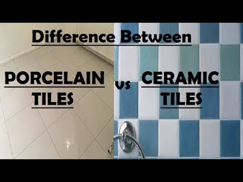 Difference Between Porcelain Tiles And Ceramic Tiles