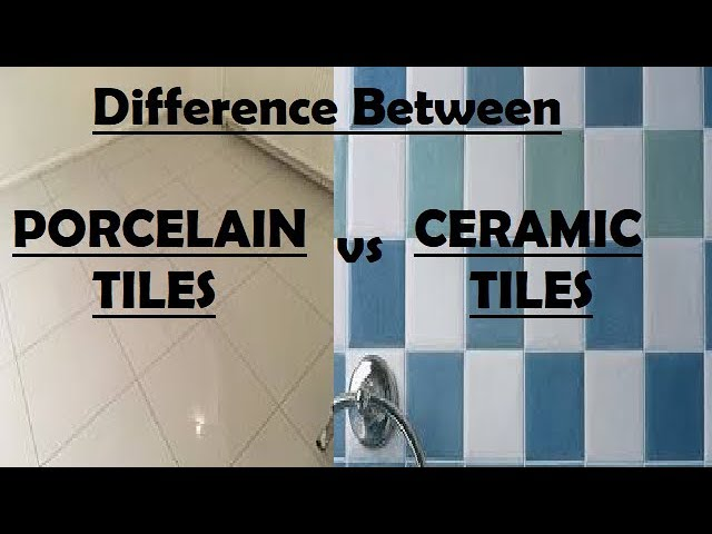 Difference Between Porcelain Tiles And Ceramic Tiles Youtube