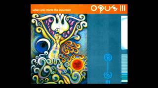 Opus III / 3 feat. Kirsty Hawkshaw - when you made the mountain (Album Mix) [1994]