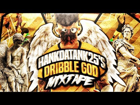 HANKDATANK25 DRIBBLE GOD MIXTAPE #1 - NBA 2K17 😱 (OFFICIAL)