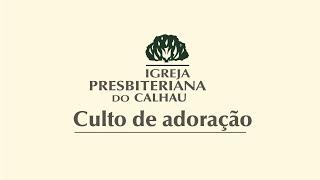 Culto de adoração    IP Calhau   10/05/2020
