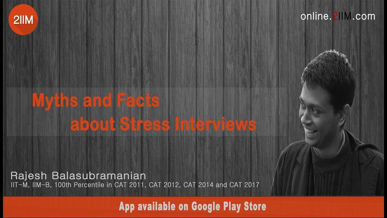b school interviews stress interviews myths and facts b school interviews stress interviews myths and facts