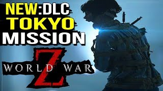 WORLD WAR Z: NEW TOKYO DLC - Level Cruise Control Walkthrough Part 1 Gameplay PS4 XBOX 1 PC