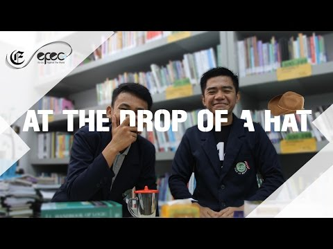 1. EfEC WEEKLY IDIOM - AT THE DROP OF A HAT
