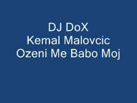DJ DoX Kemal Malovcic-Ozeni Me Babo Moj