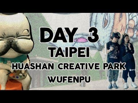 Taiwan trip 2018 - Day 3 -  Huashan 1914 Creative Park - Wufenpu