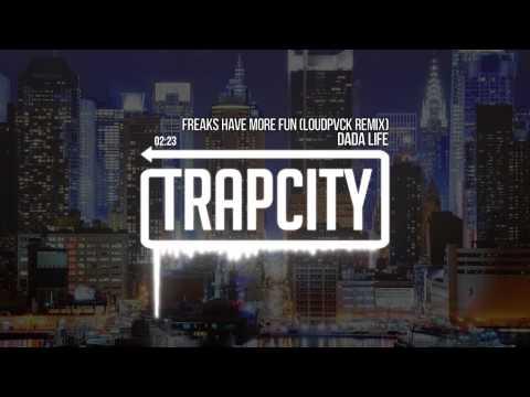 Dada Life - Freaks Have More Fun (LOUDPVCK Remix)