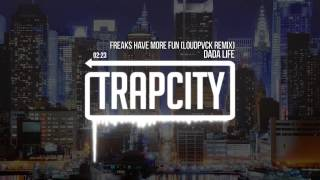 Dada Life - Freaks Have More Fun (LOUDPVCK Remix)