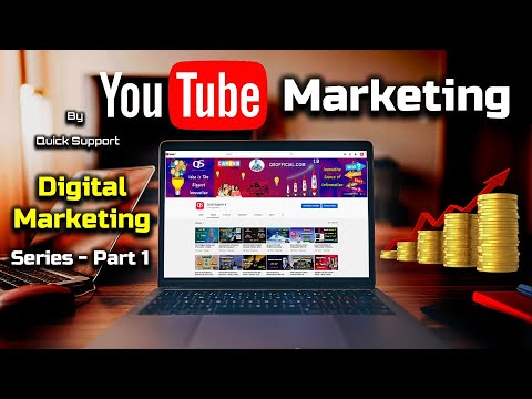 YouTube Marketing – Digital Marketing Series – PART 1 – [Hindi] – Quick Support