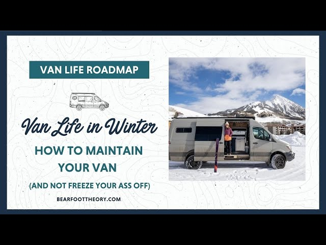 Van Life: Tips for Traveling in a Van in a Winter Climate