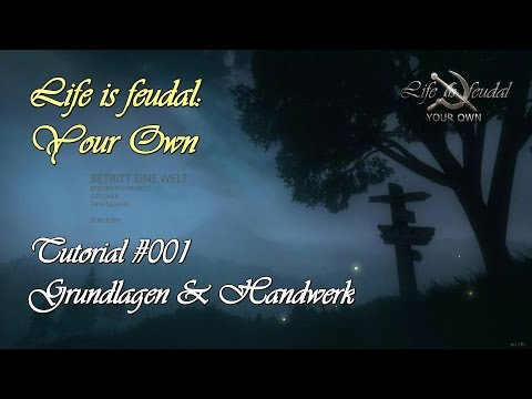 Life is feudal: Your Own - Tutorial #001 Grundlagen & Handwerk [HD+] (deutsch/german)