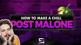 How To Make A Chill Post Malone Type Beat | Making A Beat Using FL Studio
