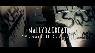 MallyDaGreat - Menace II Society | Official Music Video