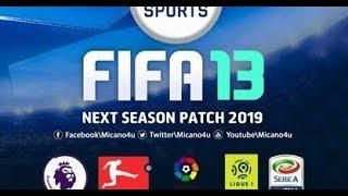 EL MEJOR PARCHE FIFA 19 PARA FIFA13 EN PC :NEXT SEASON PACHT 2019