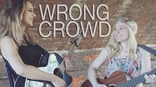 Tom Odell - Wrong Crowd (Hannah Dorman & Charlotte Campbell Cover)