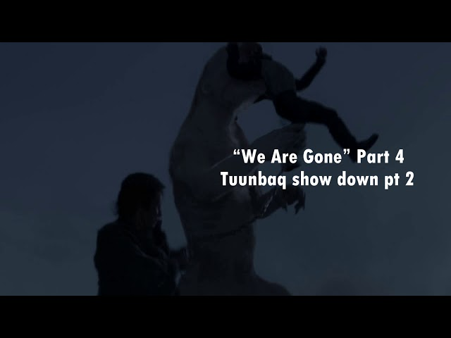 "Talking: The Terror  ""We Are Gone"" Part 4 - Tuunbaq show down pt 2"