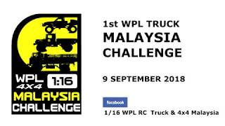 1st WPL 1/16 Truck Malaysia Challenge 2018
