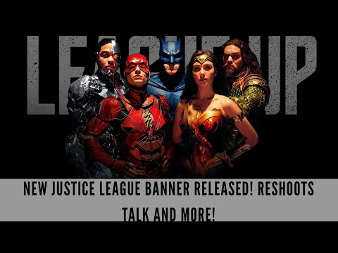 New Justice League Banner Released! Reshoots Talk and More!