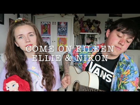 Come On Eileen (Cover) - Ellie & Nikon