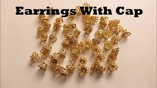 How to make Earrings by using Cap & Kundan | DIY Party Wear Earrings | Art with HHS