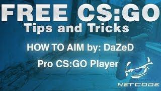 CS GO Tips and Tricks How To Aim AK47 M4A1 Pro CS:GO Player DaZeD