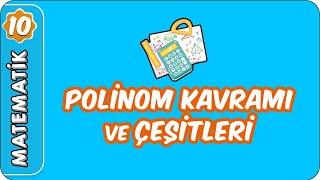 Polinom Kavramı ve Çeşitleri   10. Sınıf Matematik