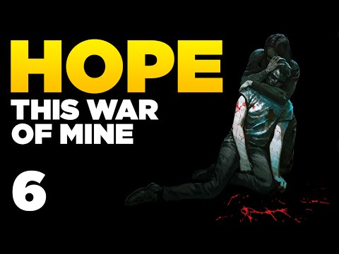 HOPE | This War of Mine [6]