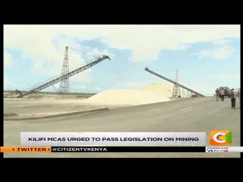 Kilifi MCAs urged to pass legislation on mining
