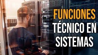 Funciones de un Técnico en Sistemas