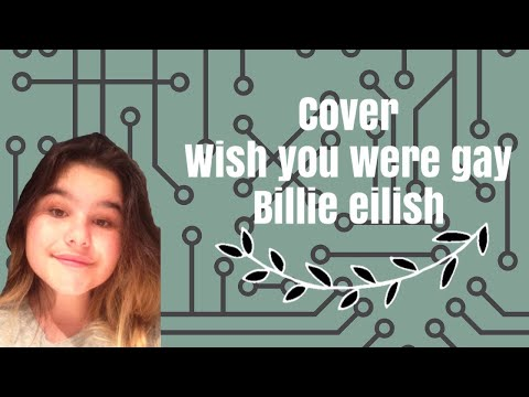 Cover/ Wish You Were Gay/ Billie Eilish/ ANANAS