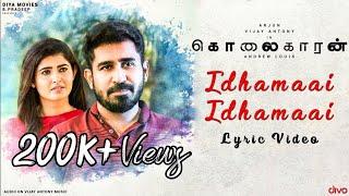 Kolaigaran - Idhamaai (Lyric Video)   Arjun, Vijay Antony, Ashima   Andrew Louis   Simon K.King