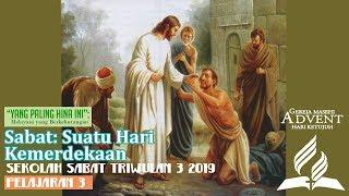 Sekolah Sabat Dewasa Triwulan 3 2019 Pelajaran 3 Sabat: Suatu Hari Kemerdekaan (ASI)